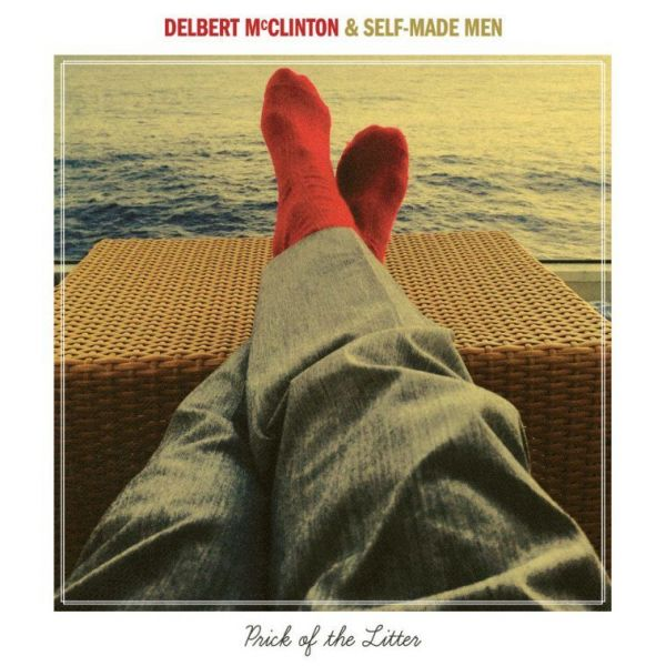 Delbert McClinton - Prick of the litter