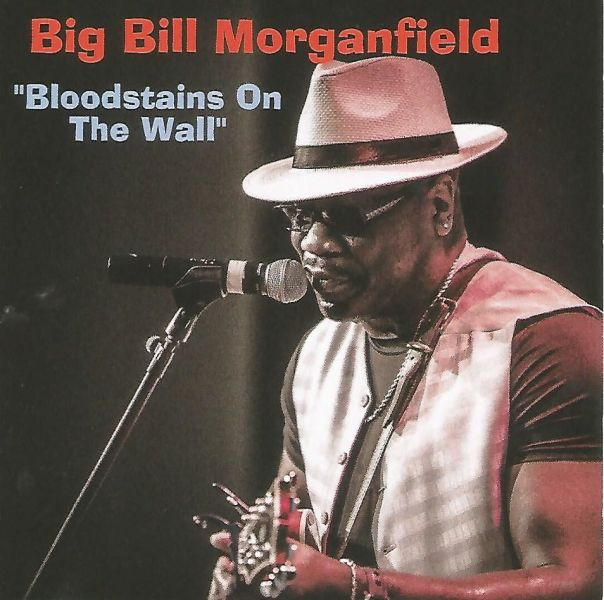 Big Bill Morganfield - Bloodstains on the wall