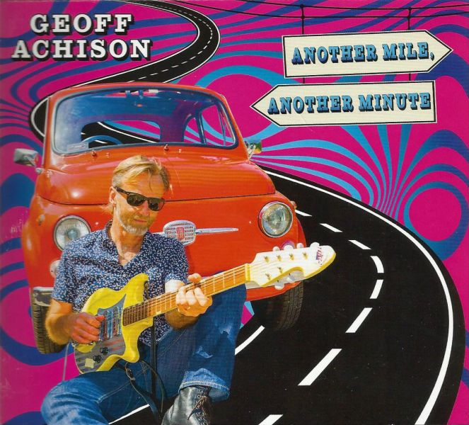 Geoff Achison - Another mile, another minute