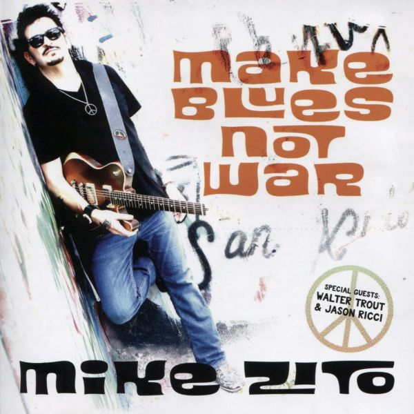 Mike Zito - Make blues not war