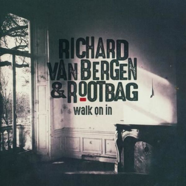 Richard van Bergen & Rootbag - Walk on in
