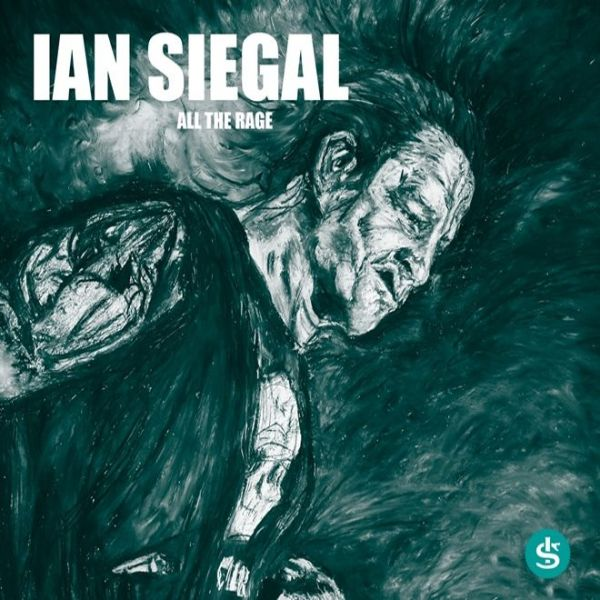 Ian Siegal - All the rage